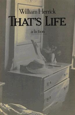 That's Life: A Fiction - Herrick, William