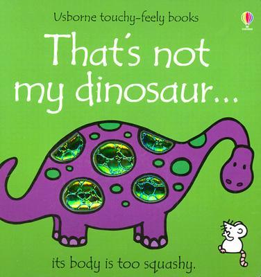 That's Not My Dinosaur - Watt, Fiona, and Wells, Rachel