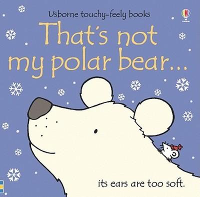 That's Not My Polar Bear - Watt, Fiona