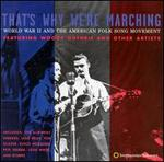 That's Why We're Marching: WWII and the American Folk Song Movement