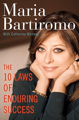 The 10 Laws of Enduring Success - Bartiromo, Maria, and Whitney, Catherine