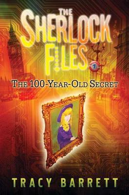 The 100-Year-Old Secret - Barrett, Tracy, Ms.