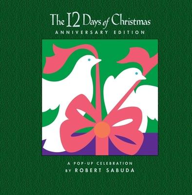 The 12 Days of Christmas: A Pop-Up Celebration - Sabuda, Robert