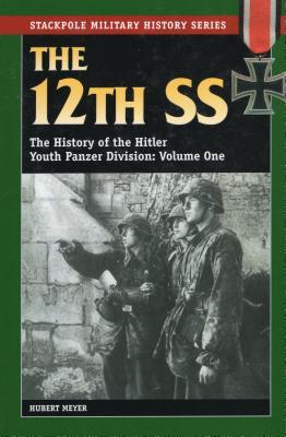 The 12th SS, Volume 1 - Meyer, Hubert, Ers