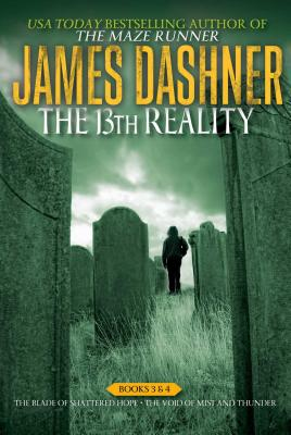 The 13th Reality Books 3 & 4: The Blade of Shattered Hope; The Void of Mist and Thunder - Dashner, James