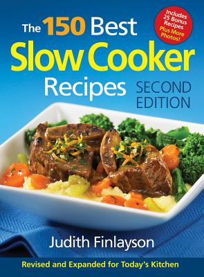The 150 Best Slow Cooker Recipes - Finlayson, Judith