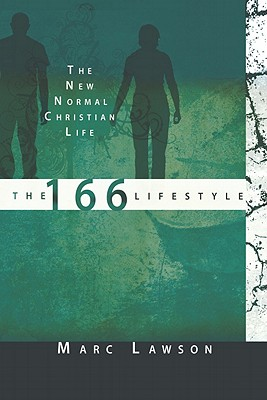 The 166 Lifestyle: The New Normal Christian Life - Lawson, Marc