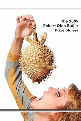 The 2009 Robert Olen Butler Prize Stories - Butler, Robert Olen (Editor)