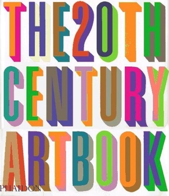The 20th-Century Art Book - Phaidon Press