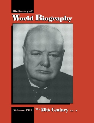 The 20th Century Go-N: Dictionary of World Biography, Volume 8 - Frank, N Magill, and Magill, Frank N (Editor)