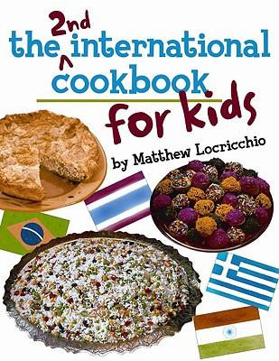 The 2nd International Cookbook for Kids - Locricchio, Matthew