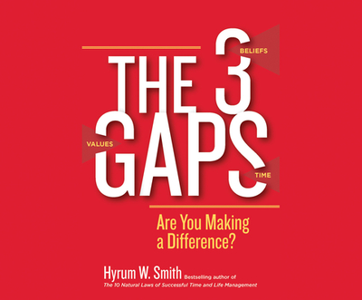 The 3 Gaps: Are You Making a Difference? - Smith, Hyrum W, and Hoyt, Jeff (Narrator)