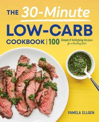 The 30-Minute Low-Carb Cookbook - Ellgen, Pamela