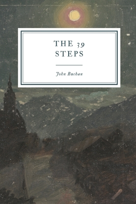 The 39 Steps - Buchan, John