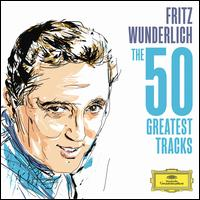 The 50 Greatest Tracks - Claudia Hellmann (alto); Friedrich Lenz (tenor); Fritz Wunderlich (vocals); Gunter Missenhardt (baritone);...