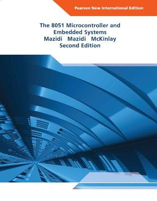 The 8051 Microcontroller and Embedded Systems - Mazidi, Muhammad Ali, and Mazidi, Janice G., and McKinlay, Rolin D.