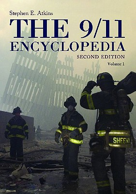 The 9/11 Encyclopedia [2 Volumes] - Atkins, Stephen E, PH.D.
