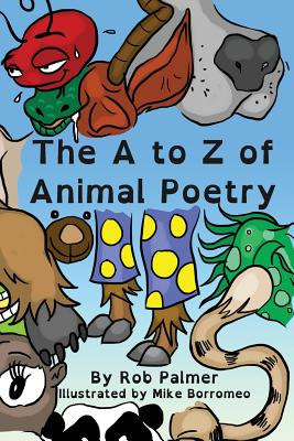 The A to Z of Animal Poetry - Palmer, Rob