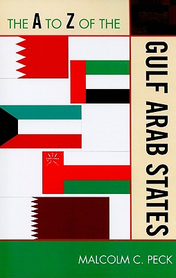 The A to Z of the Gulf Arab States - Peck, Malcolm C