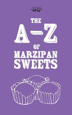 The A-Z of Marzipan Sweets - Two Magpies Publishing