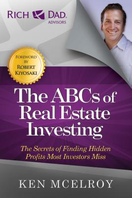 The ABCs of Real Estate Investing: The Secrets of Finding Hidden Profits Most Investors Miss - McElroy, Ken
