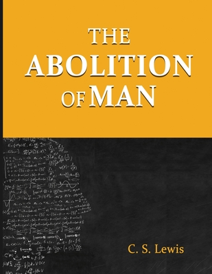 The Abolition of Man - Lewis, C S
