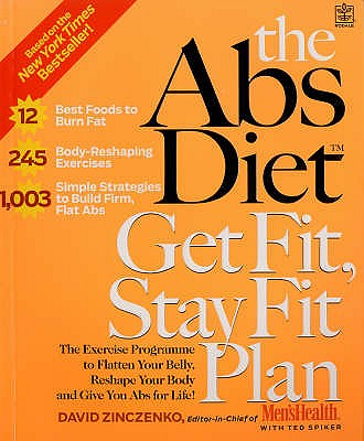 The Abs Diet: Get Fit, Stay Fit Plan - The Exercise Programme to Flatten Your Belly, Reshape Your Body and Give You Abs for Life - Zinczenko, David, and Spiker, Ted