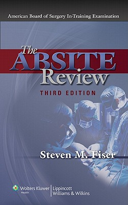 The ABSITE Review - Fiser, Steven M, MD