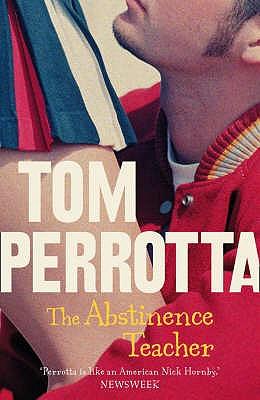 The Abstinence Teacher - Perrotta, Tom