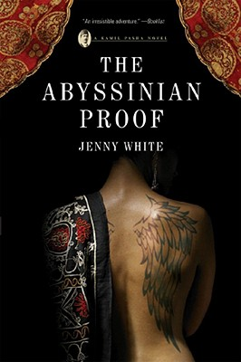 The Abyssinian Proof: A Kamil Pasha Novel - White, Jenny