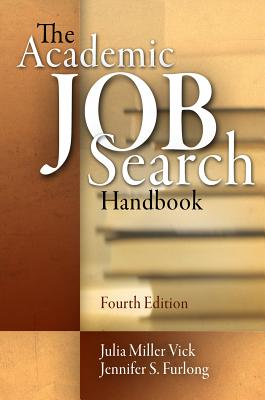 The Academic Job Search Handbook - Vick, Julia Miller, and Furlong, Jennifer S