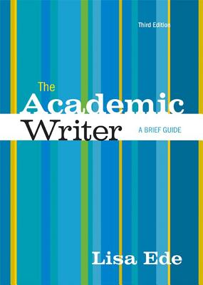The Academic Writer: A Brief Guide - Ede, Lisa