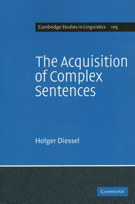 The Acquisition of Complex Sentences - Diessel, Holger