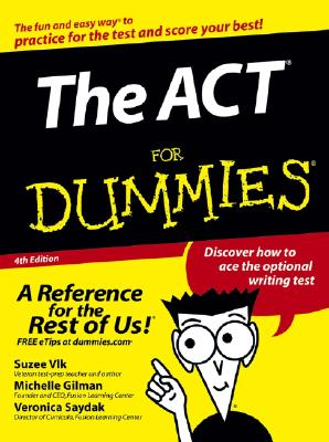 The ACT for Dummies - Gilman, Michelle Rose, and Saydak, Veronica, and Vlk, Suzee, J.D., MBA