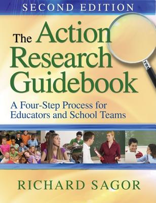 The Action Research Guidebook: A Four-Stage Process for Educators and School Teams - Sagor, Richard