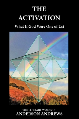 The Activation: What If God Were One of Us? - Andrews, Anderson