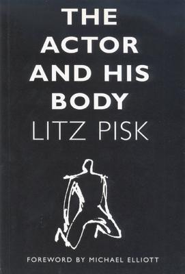 The Actor and His Body - Pisk, Litz