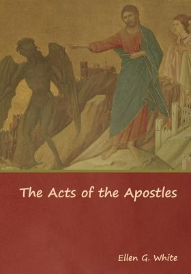 The Acts of the Apostles - White, Ellen G