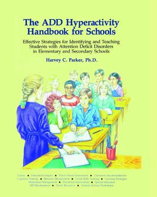 The ADD Hyperactivity Handbook For Schools - Parker, Harvey C., Ph.D.