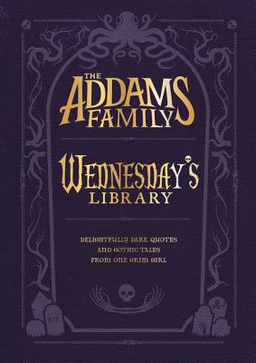 The Addams Family: Wednesday's Library - Glass, Calliope, and West, Alexandra