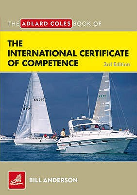 The Adlard Coles Book of the International Certificate of Competence: Pass Your ICC Test - Anderson, Bill