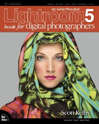 The Adobe Photoshop Lightroom 5 Book for Digital Photographers - Kelby, Scott