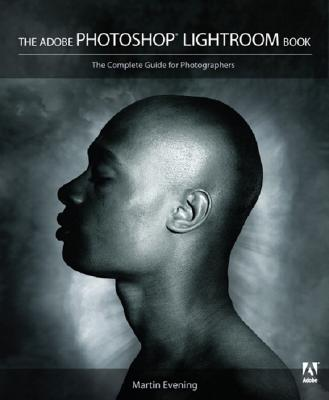 The Adobe Photoshop Lightroom Book: The Complete Guide for Photographers - Evening, Martin
