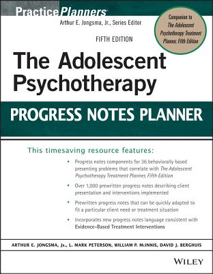 The Adolescent Psychotherapy Progress Notes Planner - Jongsma, Arthur E, and Peterson, L Mark, and McInnis, William P