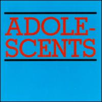 The Adolescents/Welcome to Reality/All by Myself - The Adolescents