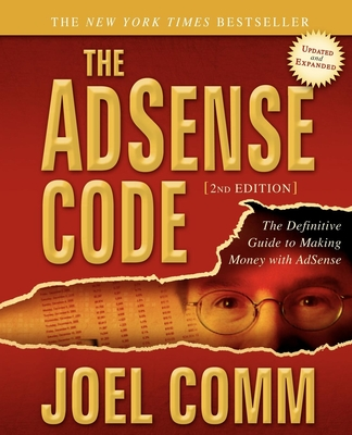 The Adsense Code: What Google Never Told You about Making Money with Adsense - Comm, Joel