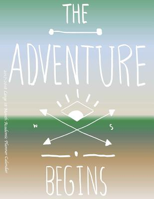The Adventure Begins 2017 2018 Large 18 Month Academic Planner