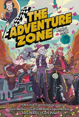 The Adventure Zone: Petals to the Metal - McElroy, Clint, and Pietsch, Carey, and McElroy, Griffin