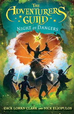 The Adventurers Guild: Night of Dangers - Clark, Zack Loran, and Eliopulos, Nick