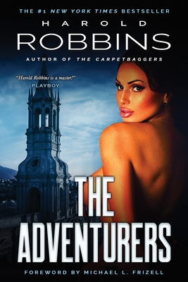 The Adventurers - Robbins, Harold, and Frizell, Michael L (Foreword by)